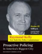Raymond Kelly:  As NYC police commissioner, Raymond Kelly has developed strategies that helped drive crime down by 30 percent since 2001. He also created the first municipal counterterrorism bureau in the nation, with NYPD detectives in 11 foreign cities.
