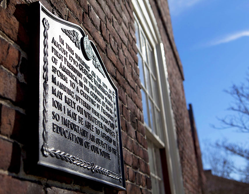 "Washington was here: A plaque on the west side of University Hall commemorates Washington's assurance, ""You may rely on whatever protection I may be able to afford in so important an object as the education of our youth."""